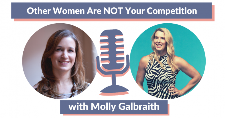 Other Women NOT Your Competition (With Molly Galbraith) thumbnail photo of Molly and Marianne