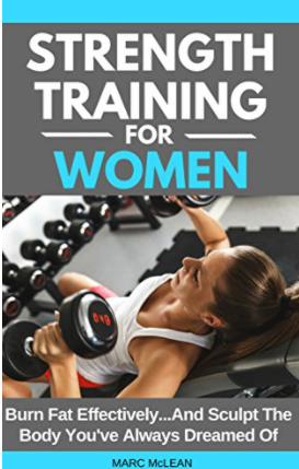 Photo of book cover, Strength Training for Women, by Marc McLean, in which Marianne Kane was featured in for the glute training workout, and entirety of Chapter 8