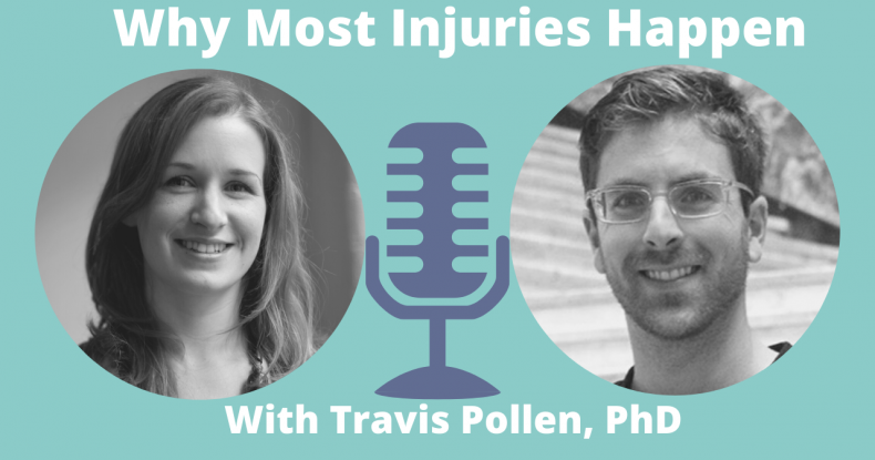 Why Most Injuries Happen (interview with Travis Pollen, PhD)
