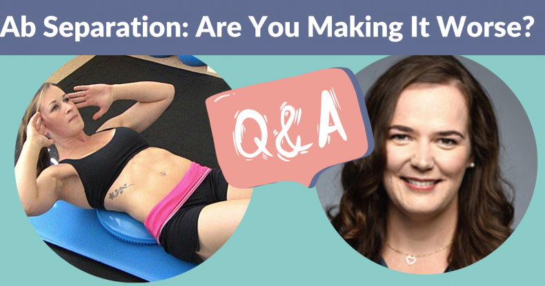 """Thumbnail of Marianne Kane doing crunches on the left, and Sarah Haag on the right with the question """"Ab separation: are you making it worse?"""""""